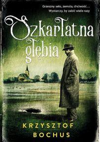 Krzysztof Bochus – Szkarłatna głębia - ebook