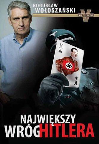 Bogusław Wołoszański – Największy wróg Hitlera