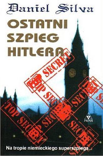 Daniel Silva – Ostatni szpieg Hitlera
