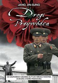 Jang Jin-Sung – Drogi Przywódca - ebook