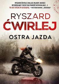 Ryszard Ćwirlej – Ostra jazda - ebook