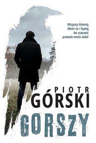 Piotr Górski – Gorszy - ebook