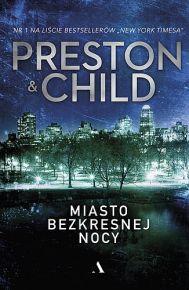 Douglas Preston & Lincoln Child – Miasto bezkresnej nocy - ebook