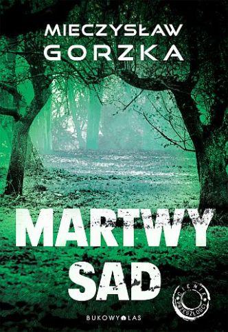 Mieczysław Gorzka – Martwy sad