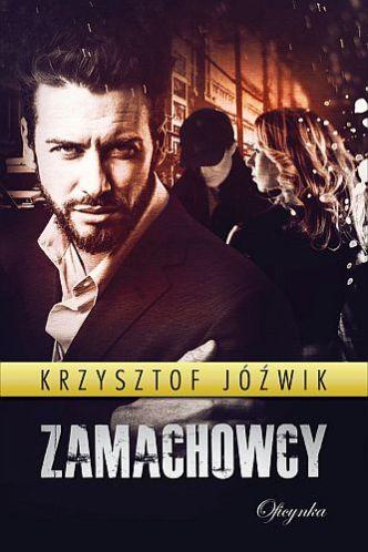 Krzysztof Jóźwik – Zamachowcy