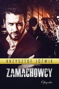 Krzysztof Jóźwik – Zamachowcy - ebook