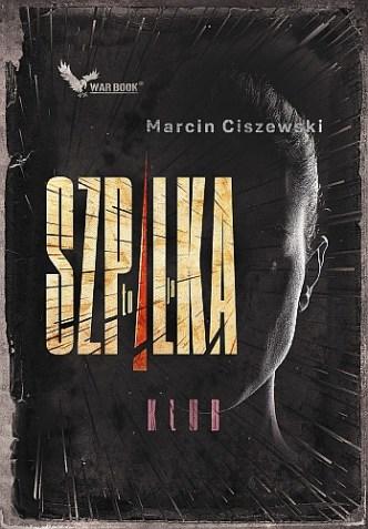 Marcin Ciszewski – To ja, Szpilka. Klub