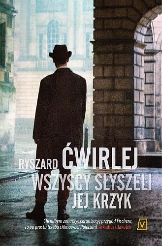 Ryszard Ćwirlej – Wszyscy słyszeli jej krzyk