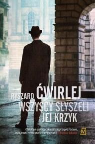 Ryszard Ćwirlej – Wszyscy słyszeli jej krzyk - ebook