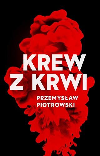 Przemysław Piotrowski – Krew z krwi