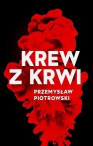 Przemysław Piotrowski – Krew z krwi - ebook