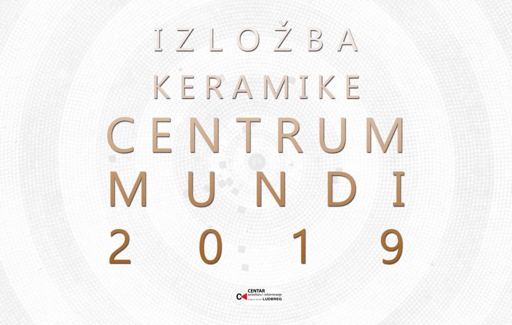 NATJEČAJ ZA SUDJELOVANJE NA IZLOŽBI KERAMIKE CENTRUM MUNDI 2019.