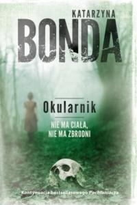 Jak zacząć czytać książki Katarzyny Bondy?