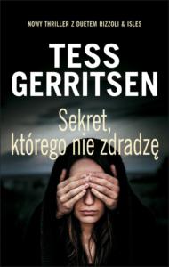 Sekret, którego nie zdradzę, Tess Gerritsen