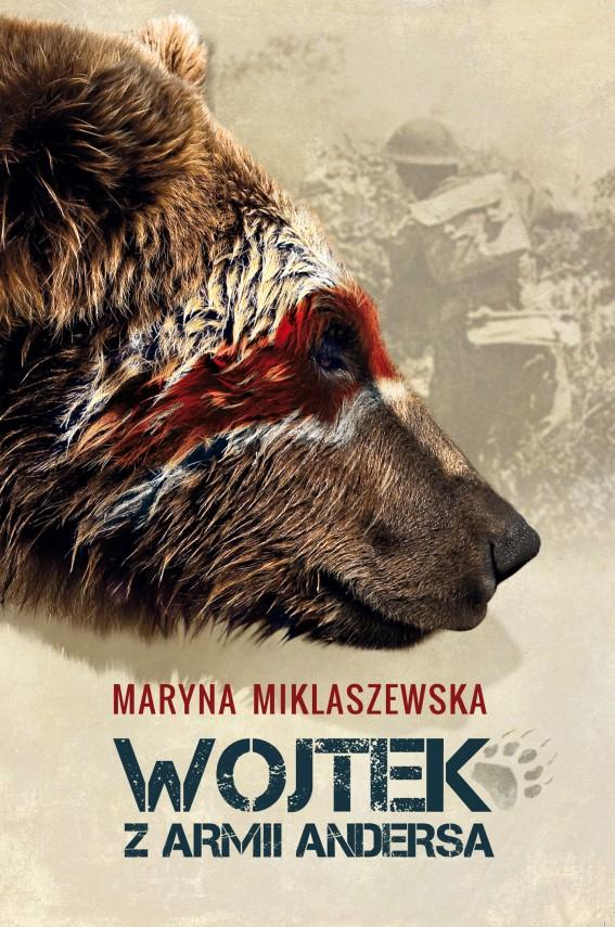 """""""Wojtek w Armii Andersa"""" Maryna Miklaszewska"""