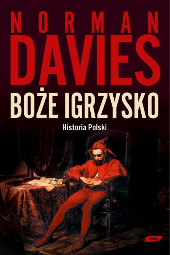 """Boże igrzysko. Historia Polski"" Norman Davies"