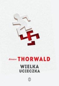 okładka Wielka Ucieczka - Jurgen Thorwald