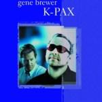 K-PAX – Gene Brewer