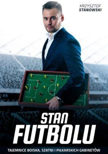 Stan futbolu – Krzysztof Stanowski