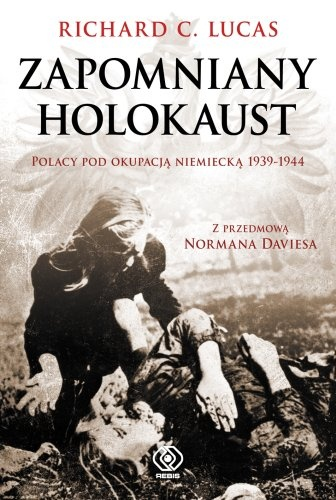 Zapomniany holokaust - Richard C. Lukas
