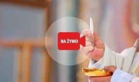 MSZA ŚWIĘTA ONLINE. Transmisje mszy świętych na żywo z kościołów ...