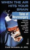 When the Air Hits Your Brain: Tales of Neurosurgery