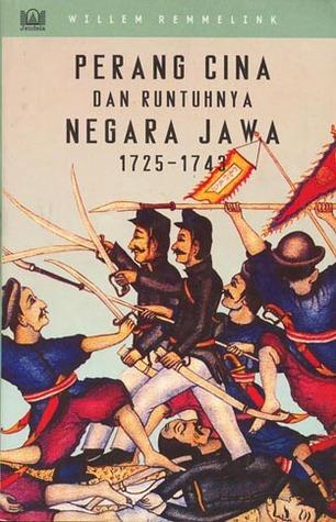 Perang Cina dan Runtuhnya Negara Jawa 1725-1743