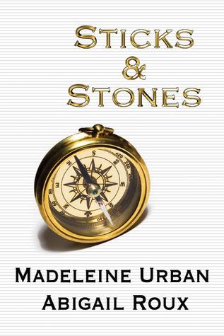 Sticks & Stones by Abigail Roux