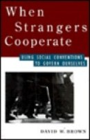 When Strangers Cooperate: Using Social Conventions to Govern Ourselves