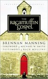 The Ragamuffin Gospel: Good News for the Bedraggled, Beat-Up, and Burnt Out