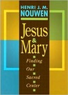 Jesus and Mary: Finding Our Secret Center