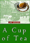 A Cup of Tea: A Novel of 1917