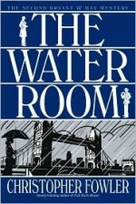 Book Review: Christopher Fowler's The Water Room