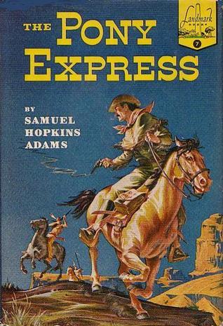 The Pony Express (landmark Books #7) By Samuel Hopkins