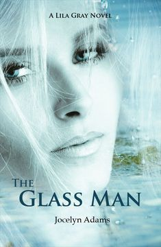 The Glass Man (Lila Gray, #1)