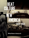 Beat Culture and the New America 1950-1965