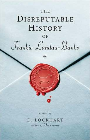 the disreputable history of frankie landau banks - e. lockhart
