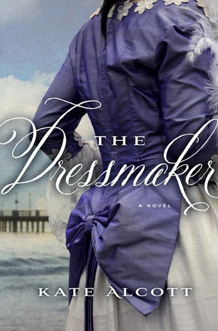 Book cover image, The Dressmaker by Kate Alcott