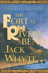 The Fort at River's Bend (Camulod Chronicles, #5)