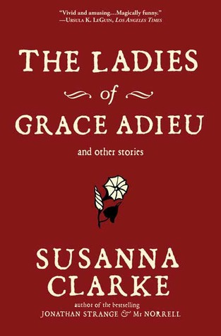 The Ladies of Grace Adieu and Other Stories