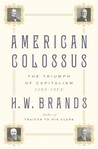 American Colossus: The Triumph of Capitalism, 1865-1900
