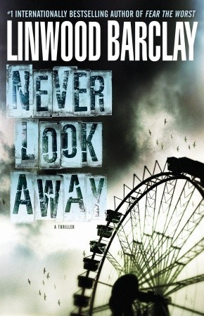 Never Look Away: A Thriller