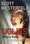 Uglies: Shay's Story