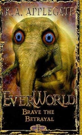 Brave the Betrayal (Everworld, #8)