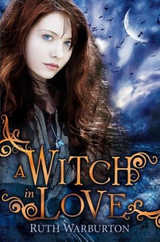 A Witch in Love (Winter Trilogy #2) – Ruth Warburton