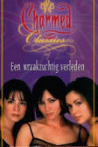 Een wraakzuchtig verleden (Charmed Classics #6) – Cameron Dokey