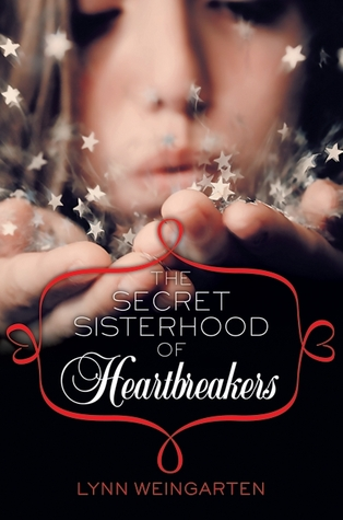 The Secret Sisterhood of Heartbreakers (The Secret Sisterhood of Heartbreakers, #1)
