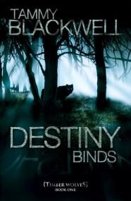Destiny Binds by Tammy Blackwell