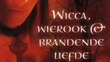 Wicca, Wierook en Brandende liefde –  Laurie Faria Stolarz