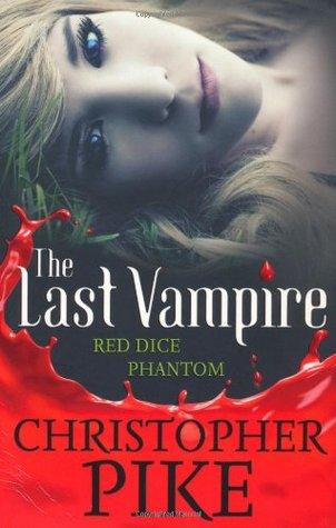 Red Dice and Phantom (The Last Vampire, #3-4)